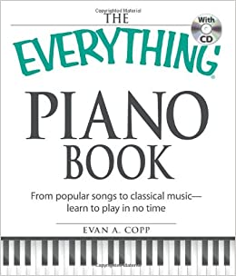 The Everything Piano Book with CD: From popular songs to classical