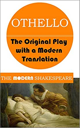 othello the modern shakespeare the original play with a modern translation kindle edition