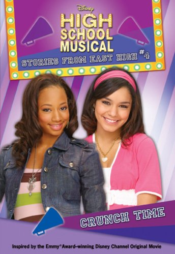 Crunch Time (Disney High School Musical: Stories from East High, No.