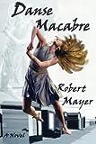 Danse Macabre, Robert Mayer, 146097302X