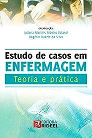 Estudo de Casos em Enfermagem - Teoria e Prática