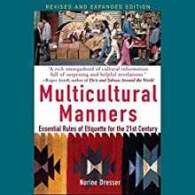 Multicultural Manners: Essential Rules of Etiquette for the 21st Century Audiobook by Norine Dresser Narrated by Kelly Birch