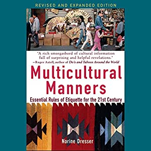Multicultural Manners: Essential Rules of Etiquette for the 21st Century Audiobook