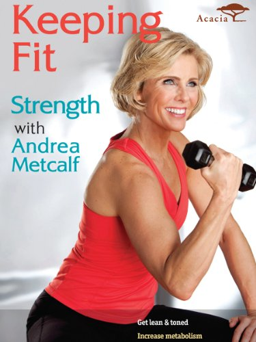Keeping Fit: Strength