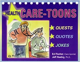 Health Care Toons Calendar Quests Quotes Jokes Jeff Haebig And