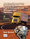 Bundle: Medium/Heavy Duty Truck Engines, Fuel and Computerized Management Systems, 3rd + Workbook : Medium/Heavy Duty Truck Engines, Fuel and Computerized Management Systems, 3rd + Workbook, Bennett and Bennett, Sean, 143544423X