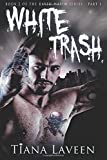 White Trash (Raven Maxim) (Volume 2)