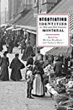 img - for Negotiating Identities in Nineteenth- and Twentieth-Century Montreal book / textbook / text book