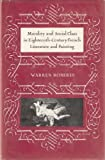 Morality and the Social Class in Eighteenth-Century French Literature and Painting, Warren Roberts, 0802052509