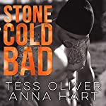 Stone Cold Bad: Stone Brothers Series #1 | Anna Hart,Tess Oliver