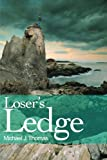 Loser's Ledge, Michael Thomas, 0595193412