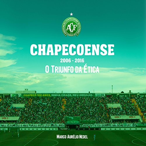 fan products of CHAPECOENSE: O TRIUNFO DA ÉTICA (Portuguese Edition)