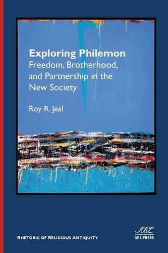 Read Online Exploring Philemon: Freedom, Brotherhood, and Partnership in the New Society (Rhetoric of Religious Antiquity) PDF