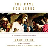 The Case for Jesus: The Biblical and Historical