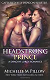 Headstrong Prince (Captured by a Dragon-Shifter) (Volume 6)