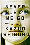 Never Let Me Go (Vintage International) by Ishiguro, Kazuo (May 9, 2008) Library Binding