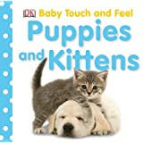 Baby Touch and Feel: Puppies and Kittens (Baby Touch & Feel)