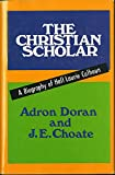 The Christian Scholar, Adron Doran and Julian Ernest Choate, 0892252790