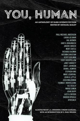 You, Human: An Anthology of Dark Science Fiction (Dark City F Paul Wilson)