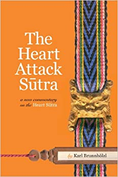 Book Heart Attack Sutra: A New Commentary on the Heart Sutra