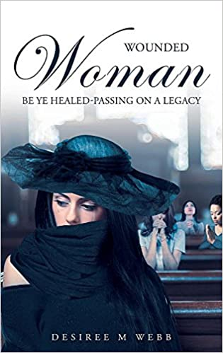 Wounded Woman Be Ye Healed: Passing on a Legacy