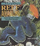 By John H. Tullock Natural Reef Aquariums: Simplified Approaches to Creating Living Saltwater Microcosms (1st Frist Edition) [Hardcover]