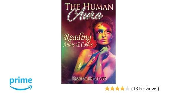 The Human Aura Reading Auras Colors Davina Desilver