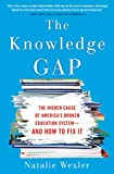 The Knowledge Gap: The hidden cause of America's