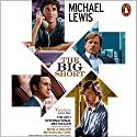 The Big Short: Inside the Doomsday Machine Audiobook by Michael Lewis Narrated by Jesse Boggs, Michael Lewis