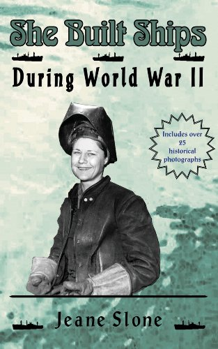 (She Built Ships During WW II (She Flew Bombers Book 2))