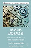 Reasons and Causes : Causalism and Anti-Causalism in the Philosophy of Action, , 0230580645