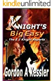 KNIGHT'S BIG EASY (The E Z Knight Reports Book 1)