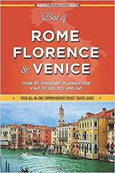 ?HOT? Best Of Rome, Florence And Venice: Your #1 Itinerary Planner For What To See, Do, And Eat In Rome, Florence And Venice, Italy. Compra easiest Uvijet Hormigon three through correoso