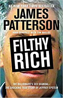Filthy Rich: The Billionaire's Sex Scandal--The Shocking True Story of Jeffrey Epstein