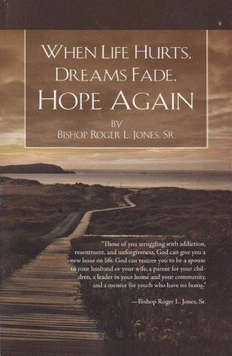 When life hurts dreams fade hope again kindle edition by bishop when life hurts dreams fade hope again by jones sr bishop roger fandeluxe Images