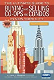 img - for By Neil J. Binder - The Ultimate Guide to Buying and Selling Co-ops and Condos in New (4th Edition) (2013-06-28) [Paperback] book / textbook / text book