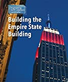 Building the Empire State Building (Engineering North America's Landmarks)