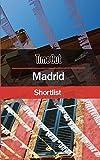 Time Out Madrid Shortlist: Pocket Travel Guide (Time Out Shortlist)