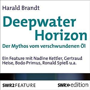Deepwater Horizon Hörspiel