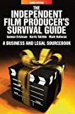 Independent Film Producer's Survival Guide: A Business and Legal Sourcebook 3rd Edition, Gunnar Erickson and MarkMark HalloranHalloran, 0825637236