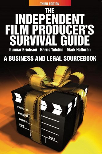 Independent Film Producer's Survival Guide: A Business and Legal Sourcebook