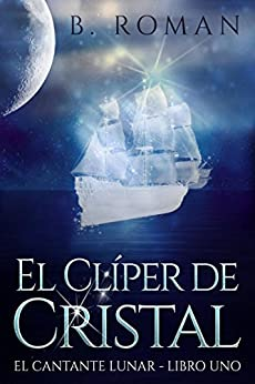 El Clíper de Cristal (Spanish Edition) by [Roman, B.]