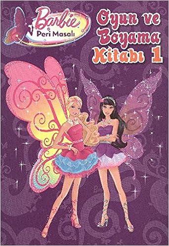 Barbie Peri Masali Oyun Ve Boyama Kitabi 1 9786050901603 Books
