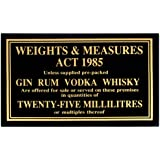 25ml Weights & Measures Act Sign 1985   Pub Law Sign Licence Act