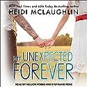 My Unexpected Forever: Beaumont Series, Book 2 Hörbuch von Heidi McLaughlin Gesprochen von: Nelson Hobbs, Stephanie Rose