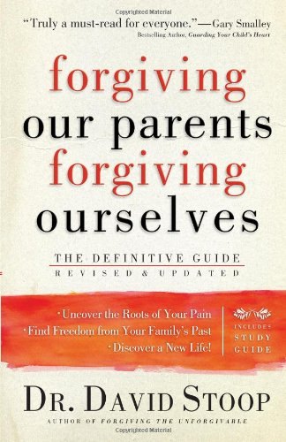 Forgiving Our Parents, Forgiving Ourselves: Healing Adult Children of Dysfunctional Families