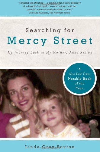 Searching for Mercy Street: My Journey Back to My Mother, Anne Sexton (American Poets Continuum (Hardcover))