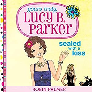 Yours Truly, Lucy B. Parker: Sealed with a Kiss Audiobook