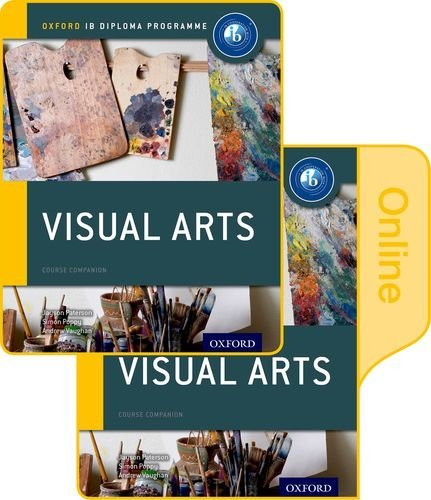 Ib Visual Arts Print and Online Course Book Pack: Oxford (Visual Pack)