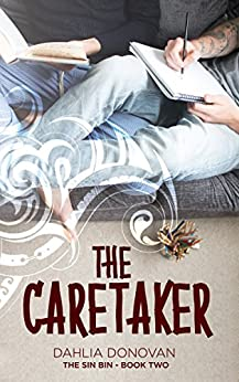 The Caretaker (The Sin Bin Book 2) by [Donovan, Dahlia]